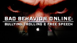 Bad Behavior Online: Bullying, Trolling & Free Speech - Video