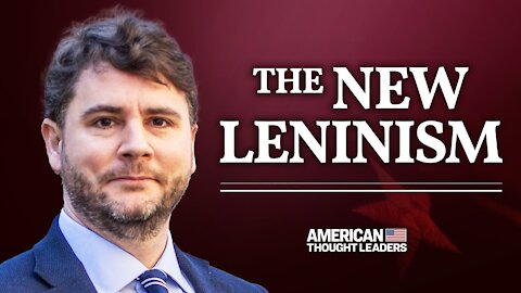 A New Leninism Is Gripping America—James Lindsay on Repressive Tolerance & Free Speech | American Thought Leaders