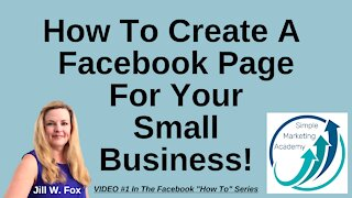 How To Create A Facebook Page For Your Small Business!