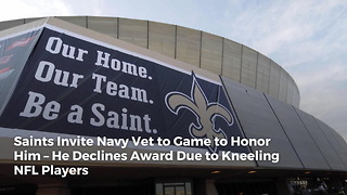 Saints Invite Navy Vet to Game to Honor Him – He Declines Award Due to Kneeling NFL Players - Video