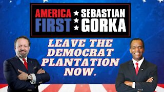 Leave the Democrat plantation now. Chuck Smith with Sebastian Gorka on AMERICA First