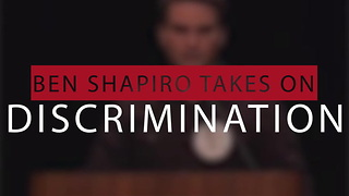 Ben Shapiro Takes on Discrimination - Video