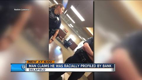 Milwaukee man claims he was racially profiled at Delafield Chase bank branch