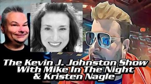 Kevin J. Johnston - Mike In The Night - Kristen Nagle - WHAT A GREAT SHOW!