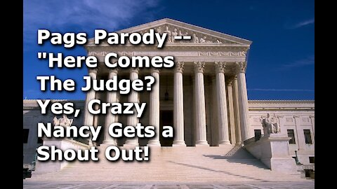 """Pags Parody -- """"Here Comes The Judge"""""""