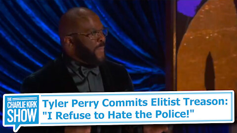 """Tyler Perry Commits Elitist Treason: """"I Refuse to Hate the Police!"""""""
