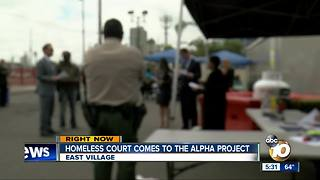 San Diego homeless court comes to the Alpha Project - Video