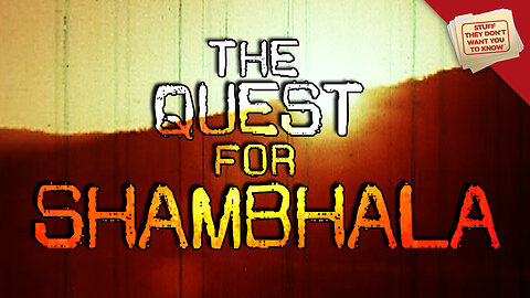 Stuff They Don't Want You to Know: The Soviet Quest for Shambhala