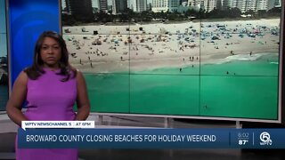 Broward county closing beaches for the July 4th holiday weekend