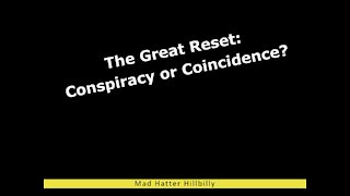 The Great Economic Reset: Conspiracy or Coincidence?