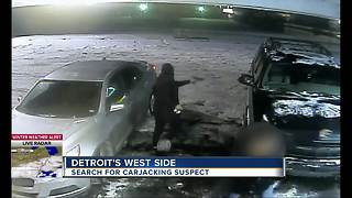 Detroit Police want your help finding a carjacker who robbed a woman - Video