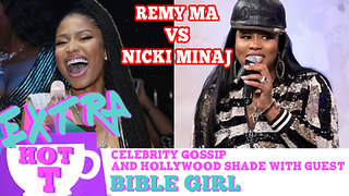 Nicki Minaj vs. Remy Ma!: Extra Hot T with Bible Girl - Video