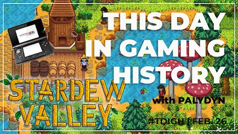 THIS DAY IN GAMING HISTORY (TDIGH) - FEBRUARY 26