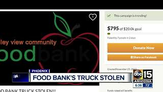 Valley food bank has truck stolen on Thanksgiving - Video