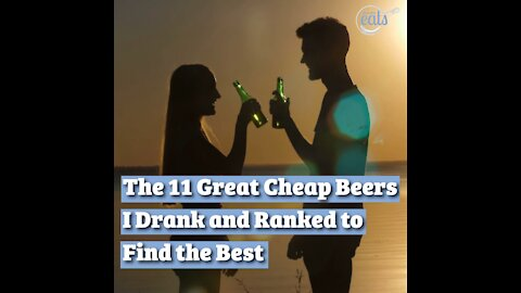 The 11 Great Cheap Beers I Drank and Ranked to Find the Best