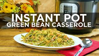 Instant Pot Green Bean Casserole - Video