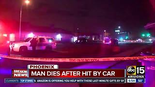 Man dies after being hit by car in Phoenix - Video