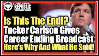 Signed Out!? Last Night, TUCKER Carlson Gives CAREER ENDING Broadcast! Here's Why and What He Said!!