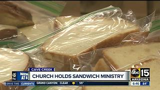 Cave Creek church hosts 'sandwich ministry' to help homeless population - Video