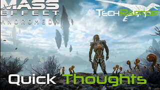 Mass Effect Andromeda - Quick Thoughts