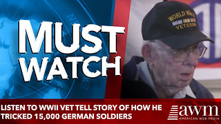 Listen to WWII Vet Tell Story of How He Tricked 15,000 German Soldiers - Video