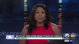 Bicyclist dies after being struck by a vehicle in Vero Beach. - Video