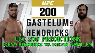 UFC 200 JOHNY HENDRICKS  VS. KELVIN GASTELUM  PREDICTIONS - Video