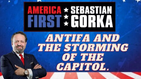 Antifa and the storming of the Capitol. Sebastian Gorka on AMERICA First