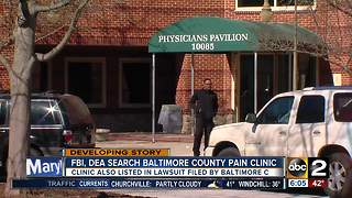 Federal agents search Baltimore County pain clinic - Video