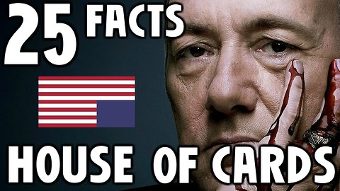 25 Facts About House Of Cards