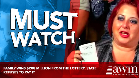 Family Wins $288 Million From The Lottery, State Refuses To Pay It