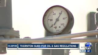 Oil and gas industry groups sue Thornton over strict drilling regulations - Video