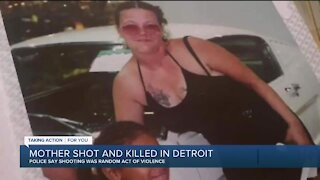 Mother shot and killed in Detroit