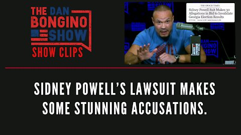 Sidney Powell's lawsuit makes some stunning accusations - Dan Bongino Show Clips