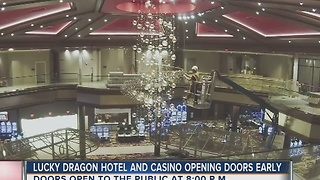 Lucky Dragon officially opens its doors at 8 p.m. - Video