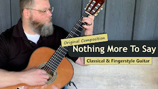 Nothing More to Say | Original Classical & Fingerstyle Guitar