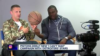 Pistons debut new 'I Can't Wait' campaign with Detroiters stars - Video