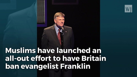 Massive Muslim Group Pushes To Ban Franklin Graham from UK for 'Bigotry'