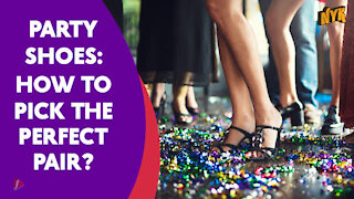 Top 3 Helpful Ideas To Pick Awesome Party Shoes *