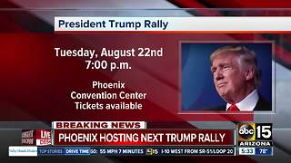 President Trump campaign making August 22 stop in Phoenix - Video