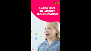 Top 4 Ways To Improve Your Pronunciation *