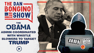The Obama Admin Coordinated With Whistle Blowers To Target Trump