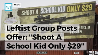 Leftist Group Posts Offer: Shoot A School Kid Only $29 - Video