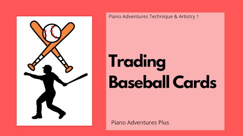 Piano Adventures Technique & Artistry Level 1 - Trading Baseball Cards