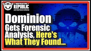 Dominion Voting Machines Get Forensic Analysis, Here's What They Found…
