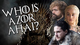 Who is Azor Ahai? | Game of Thrones Theories - Video