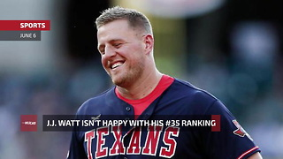 J.J. Watt Isn't Happy With His #35 Ranking In Top 100, For Good Reason - Video