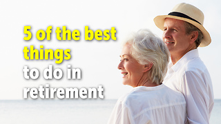 5 of the best things to do in retirement - Video