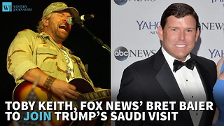 Toby Keith, Fox News' Bret Baier To Join Trump's Saudi Visit - Video