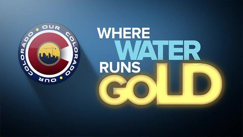 'Our Colorado: Where Water Runs Gold': Where will your next glass of water come from?